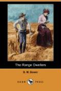 The Range Dwellers (Dodo Press) - Bower, B. M.
