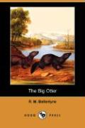 The Big Otter (Dodo Press) - Ballantyne, R. M.