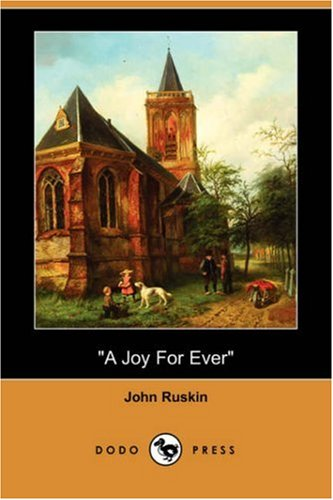 A Joy for Ever (Dodo Press) - John Ruskin