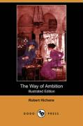 The Way of Ambition (Illustrated Edition) (Dodo Press) - Hichens, Robert