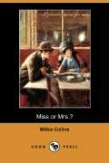 Miss or Mrs.? (Dodo Press) - Collins, Wilkie