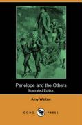Penelope and the Others (Illustrated Edition) (Dodo Press) - Walton, Amy