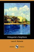 Hildegarde's Neighbors (Dodo Press) - Richards, Laura Elizabeth Howe
