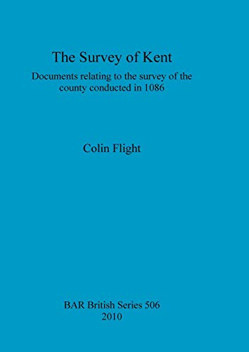 The Survey of Kent: Documents relating to the survey of the county conducted in 1086 (Paperback) - Colin Flight