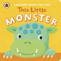 Ladybird Touch and Feel: This Little Monster