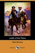 Judith of the Plains (Dodo Press) - Manning, Marie