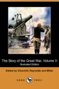 The Story of the Great War, Volume V: Neuve Chapelle, Battle of Ypres, Przemysl, Mazurian Lakes (Illustrated Edition) (Dodo Press)