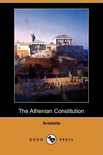 The Athenian Constitution (Dodo Press) - Aristotle