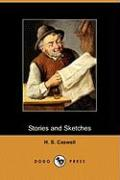 Stories and Sketches (Dodo Press) - Caswell, H. S.