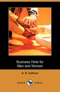 Business Hints for Men and Women (Dodo Press) - Calhoun, A. R.