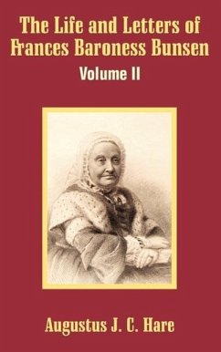 The Life and Letters of Frances Baroness Bunsen (Volume II)