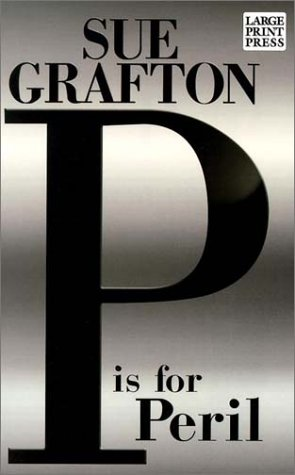 Large Print Press - P Is For Peril - Sue Grafton