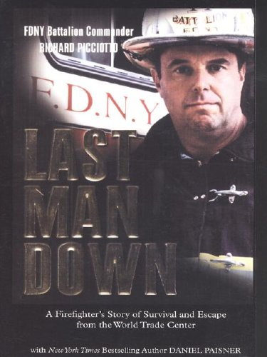 Last Man Down: A Firefighter's Story of Survival and Escape from the World Trade Center - Richard Picciotto; Daniel Paisner