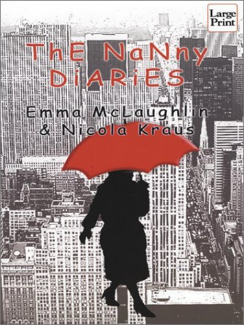 The Nanny Diaries: A Novel - Emma McLaughlin