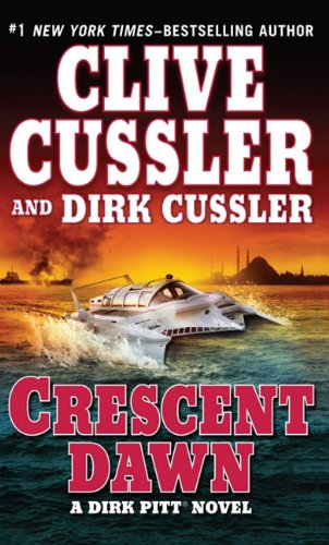 Dirk Pitt Crescent Dawn by Dirk Cussler and Clive Cussler 2010 Hardcover Large Type - Clive Cussler