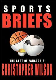Sports Briefs: the Best of Fanstop's Christopher Wilson