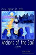 Anchors of the Soul - St John, Carol Egmont