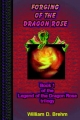 Forging of the Dragon Rose