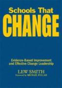 Schools That Change: Evidence-Based Improvement and Effective Change Leadership