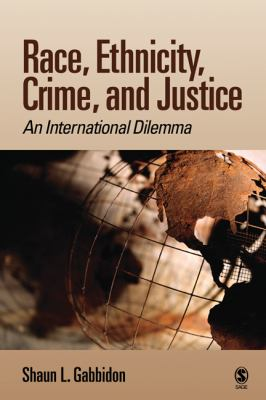 Race, Ethnicity, Crime, and Justice : An International Dilemma - Shaun L. Gabbidon