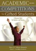 Academic Competitions for Gifted Students: A Resource Book for Teachers and Parents