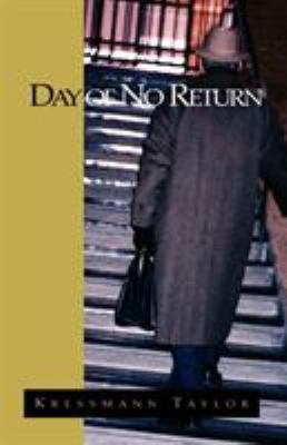 Day of No Return : (until That Day) - Kressmann Taylor