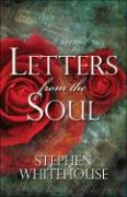 Letters from the Soul - Whitehouse, Stephen