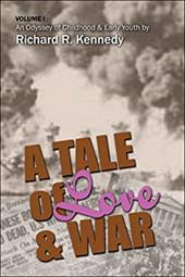 Tale of Love & War Volume I: An Odyssey of Childhood and Early Youth