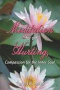 Meditation for the Hurting, Compassion for the Inner Soul - Baxter, Tammy R.