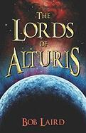 The Lords of Alturis - Laird, Bob