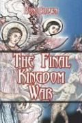 The Final Kingdom War - Brown, Ron