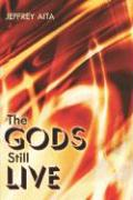 The Gods Still Live - Aita, Jeffrey