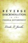 Reverse Discrimination in the Federal Government