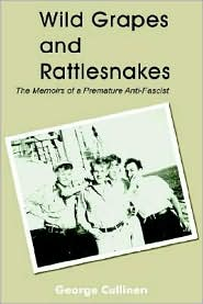 Wild Grapes and Rattlesnakes: The Memoirs of a Premature Anti-Fascist