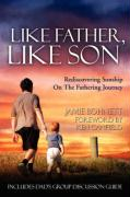 Like Father Like Son (Text & Discussion Guide) - Bohnett, Jamie