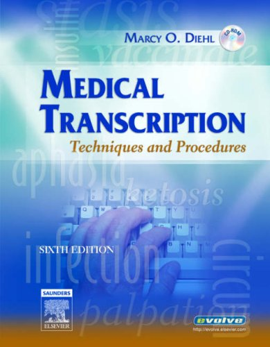 Medical Transcription: Techniques and Procedures, 6e - Marcy O. Diehl BVE CMA-A CMT AHDI-F