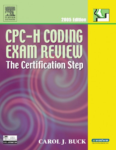 CPC-H Coding Exam Review 2005 : The Certification Step - Carol J. Buck
