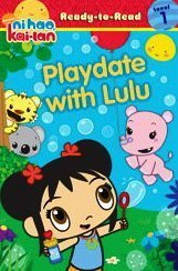 Playdate with Lulu, Ni-Hao Kai-Lan Ready-to-Read Level 1 - Irene Kilpatrick; The Artifact Group