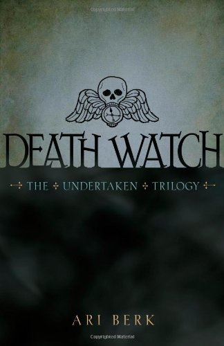 Death Watch (The Undertaken Trilogy) - Ari Berk