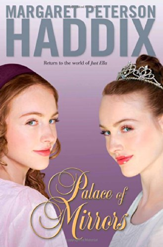 Palace of Mirrors (The Palace Chronicles) - Margaret Peterson Haddix