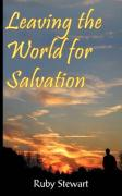 Leaving the World for Salvation - Stewart, Ruby