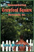Remembering Crawford Square: Savannah, Ga. - Rivers Ph. D. , Lou