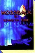 Mossback - Fore, Kenneth