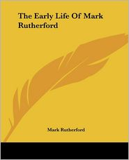The Early Life of Mark Rutherford