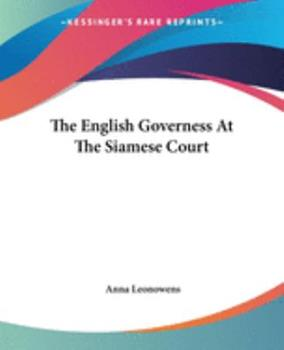 The English Governess At The Siamese Court - Leonowens, Anna