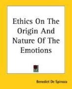 Ethics on the Origin and Nature of the Emotions