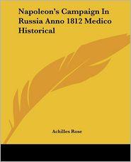 Napoleon's Campaign in Russia Anno 1812 Medico Historical