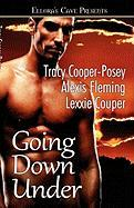 Going Down Under - Cooper-Posey, Tracy; Fleming, Alexis; Couper, Lexxie