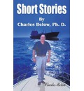 Short Stories by Charles Below, PH. D.