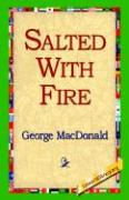 Salted with Fire - MacDonald, George